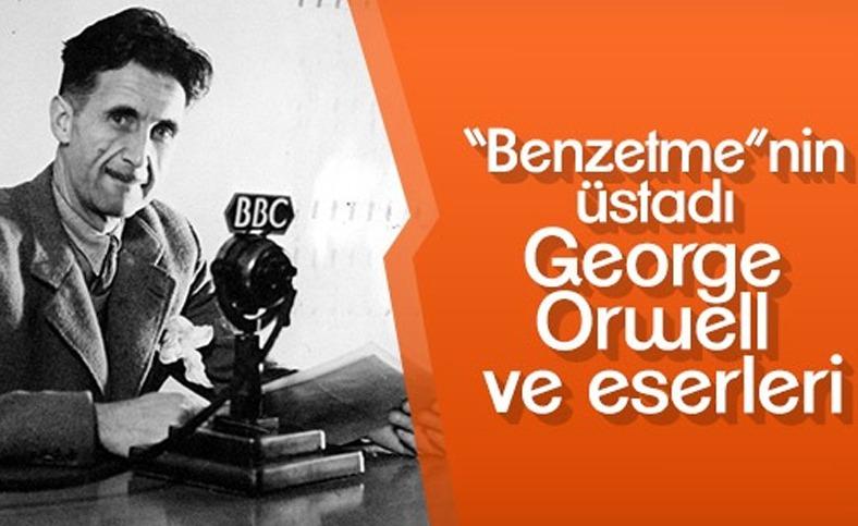 Benzetmenin üstadı George Orwell ve ölümsüz eserleri