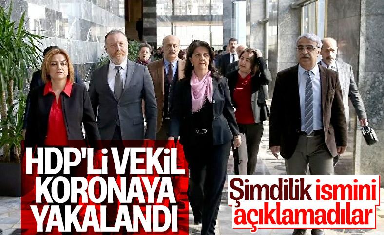 HDP'li bir milletvekili koronavirüse yakalandı