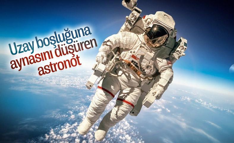 NASA astronotu uzay yürüyüşünde aynasını düşürdü