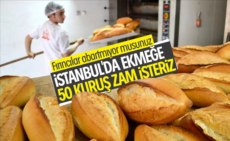 İstanbul'daki fırıncılardan zam talebi