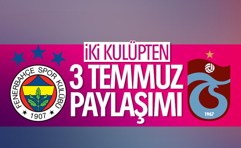 Trabzonspor ve Fenerbahçe'den 3 Temmuz paylaşımı
