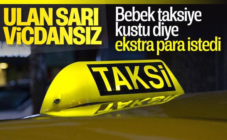 İzmir'de bebek taksiye kustu para isteyen şoför kovuldu