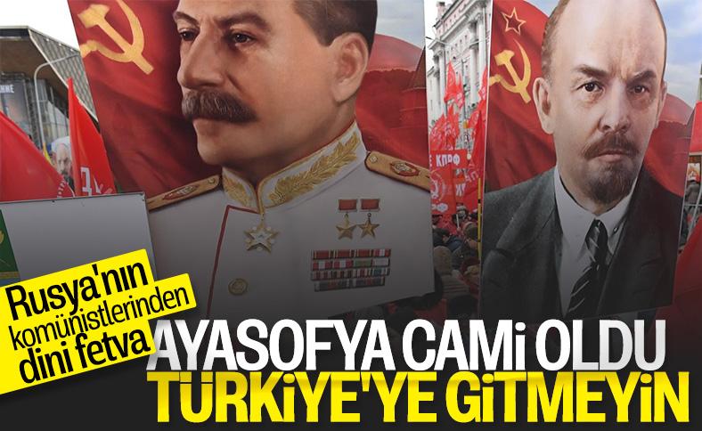 Rus komünistler Ayasofya kararına tepkili