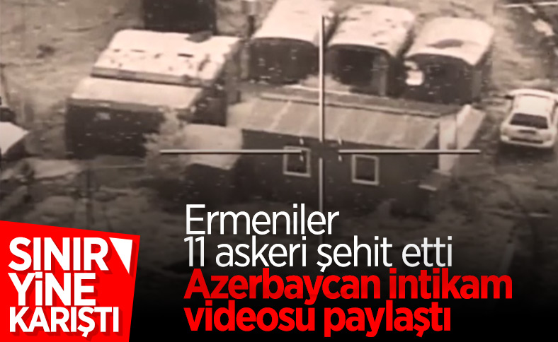 Ermenistan ile çatışmada 11 Azerbaycan askeri şehit oldu