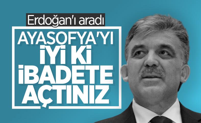 Abdullah Gül'den Erdoğan'a Ayasofya telefonu