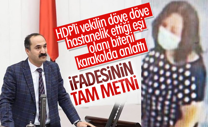 HDP'li Mensur Işık'ın darbettiği eşinin karakol ifadesi