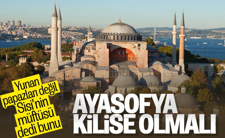 Mısır Müftüsü: Ayasofya'nın cami olması kabul edilemez