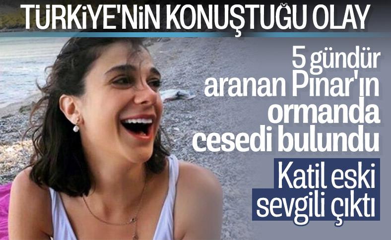 Pınar Gültekin'in cansız bedeni ormanlık alanda bulundu
