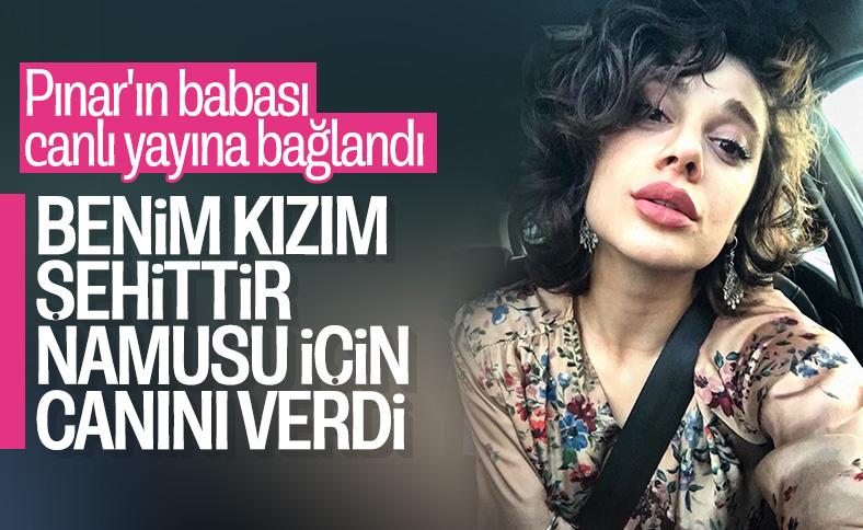 Pınar Gültekin'in babası isyan etti