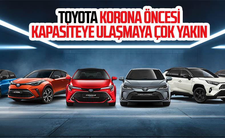 Toyota, birkaç ay sonra eski üretim kapasitesine ulaşacak