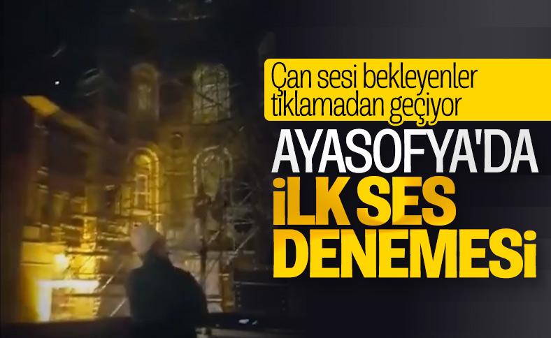Ayasofya'da Amenerrasulü ile ses denemesi