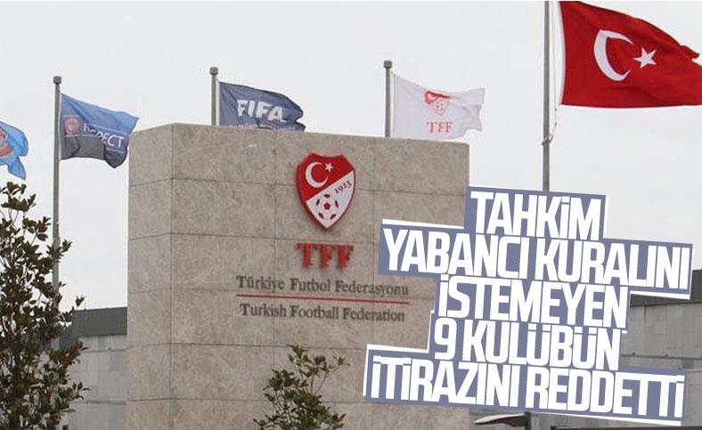 TFF, yabancı sınırlamasına yapılan itirazı reddetti