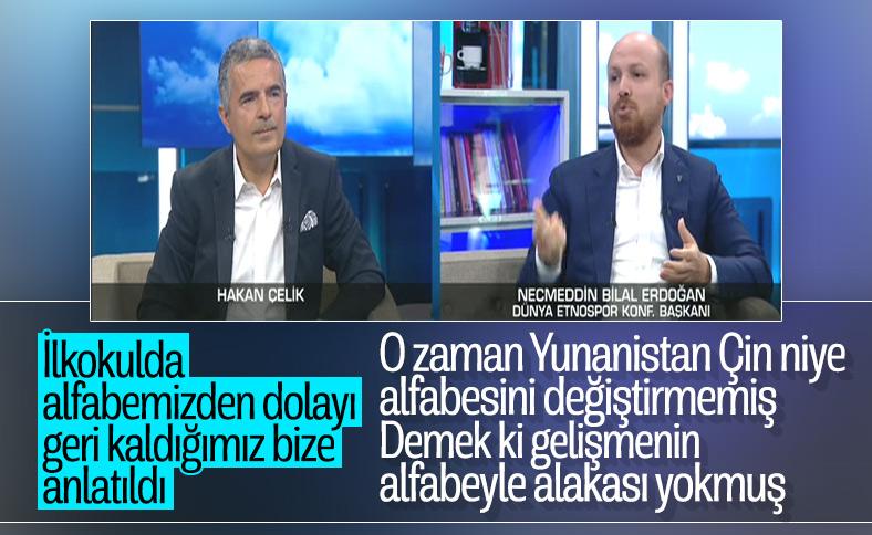 Bilal Erdoğan'dan harf devrimi değerlendirmesi