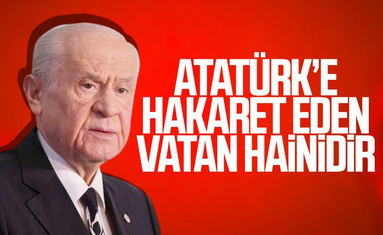 Devlet Bahçeli: Atatürk'e hakaret vatan hainliğidir