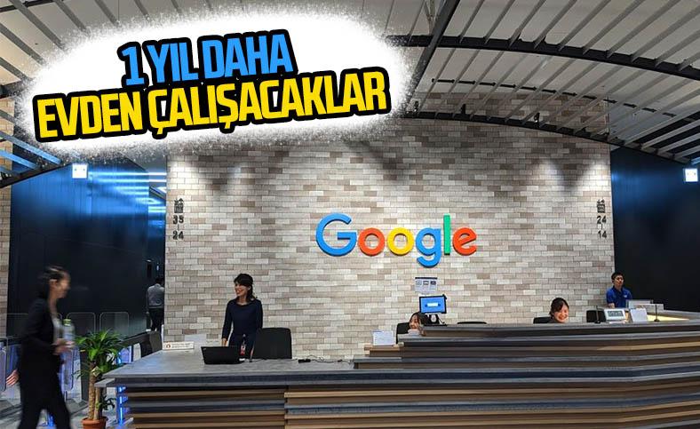 Google, evden çalışma kararını 1 yıl daha uzattı