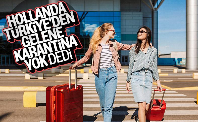 Hollanda, Türkiye'den dönenler için karantinayı kaldırdı