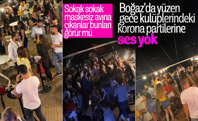 Boğaz'da yüzen kulüplerde maskesiz parti