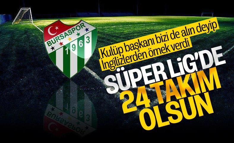 Bursaspor: Süper Lig'de 24 takım olsun