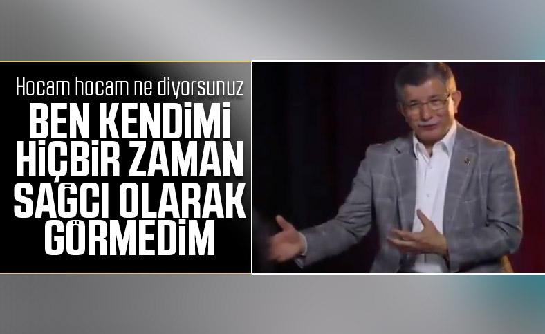 Ahmet Davutoğlu: Kendimi sağcı olarak görmedim