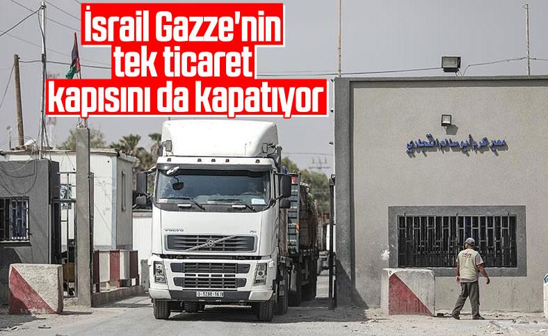 İsrail Gazze'nin ticaret kapısını kapatıyor