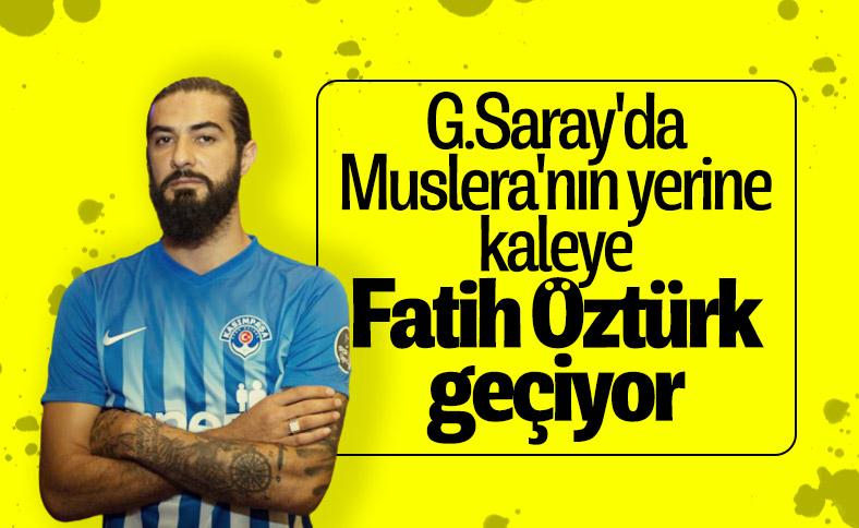 Galatasaray, Fatih Öztürk ile anlaştı