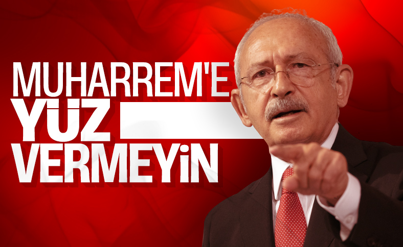 Kılıçdaroğlu'ndan Muharrem İnce'ye yüz vermeyin talimatı