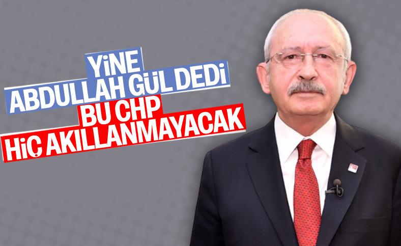 Kılıçdaroğlu: Abdullah Gül'den neden bu kadar korkuyorlar