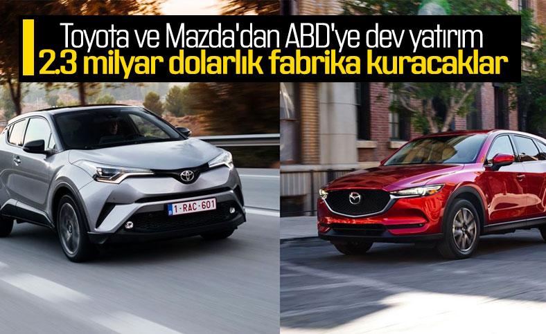 Toyota ve Mazda, ABD'de ortak fabrika kuracak