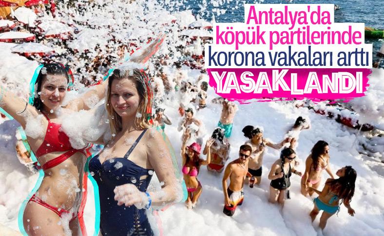 Antalya'da köpük partileri yasaklandı