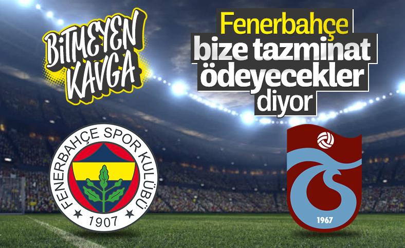 Fenerbahçe: Trabzonspor bize tazminat ödeyecek