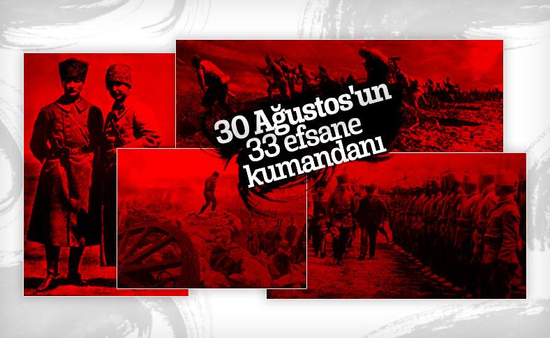 30 Ağustos'un 33 efsane kumandanı