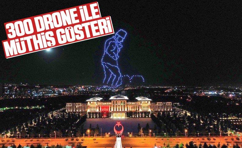 Beştepe'de 300 drone ile ışık gösterisi yapıldı