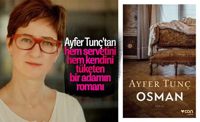 Ayfer Tunç'tan ezber bozan bir roman: Osman