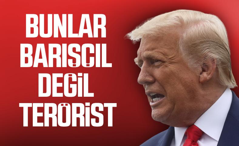 Trump: Bunlar barışçıl gösteri değil terör eylemleri