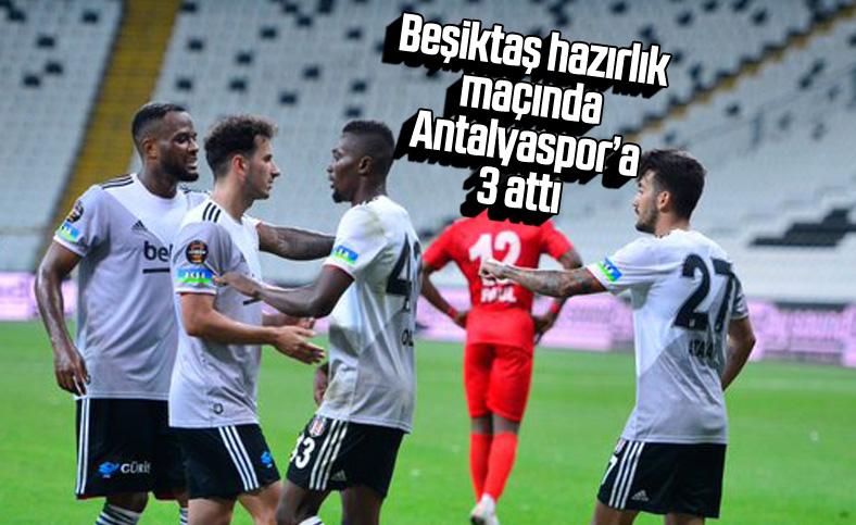 Beşiktaş Antalyaspor'u 3-0 yendi