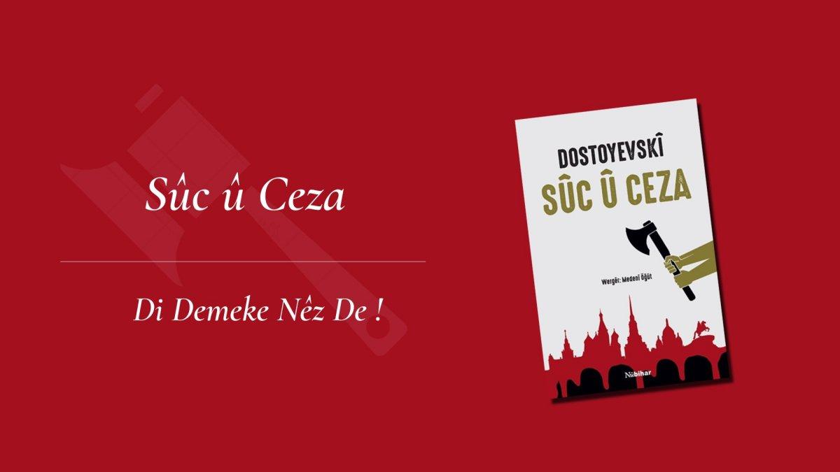 Dostoyevski nin Suç ve Ceza romanı ilk kez Kürtçe ye çevirildi #1