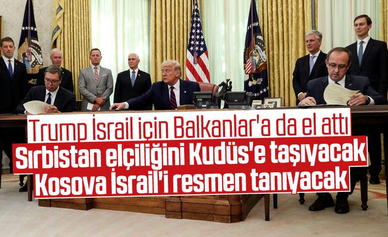 Trump, Sırbistan ve Kosova'ya İsrail emri verdi