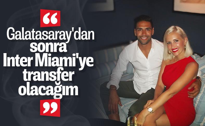 Radamel Falcao: Galatasaray'dan sonra Inter Miami'ye gitmek istiyorum