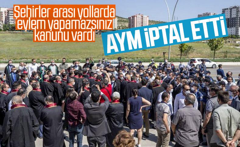 AYM, şehirler arası yollarda gösteri yürüyüşünü yasaklayan kanunu iptal etti
