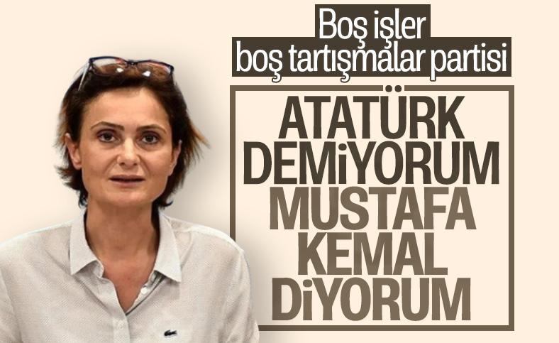 Canan Kaftancıoğlu'nun Atatürk takıntısı