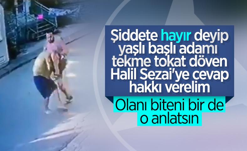 Yaşlı adamı döven Halil Sezai'den açıklama