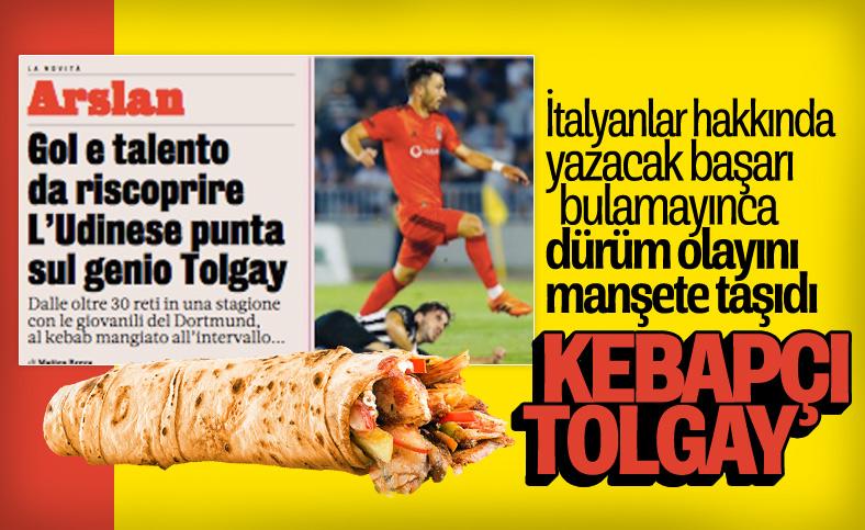 İtalyanlar Tolgay Arslan'ın dürüm olayını manşetlere taşıdı