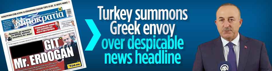 Turkey summons Greek envoy over despicable news headline