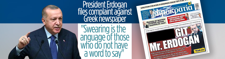 President Erdoğan files complaint against Greek newspaper