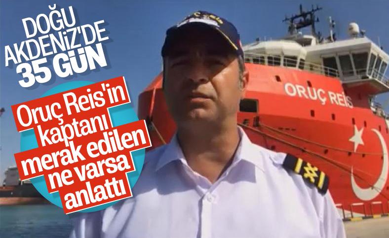 Oruç Reis'in kaptanı Cankat Uzşen yaşananları anlattı