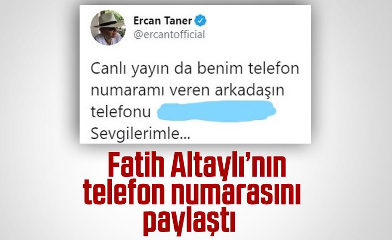 Ercan Taner, Fatih Altaylı'nın telefonunu Twitter'da paylaştı