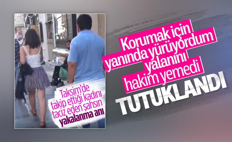 Taksim'de genç kadını takip eden şahıs tutuklandı