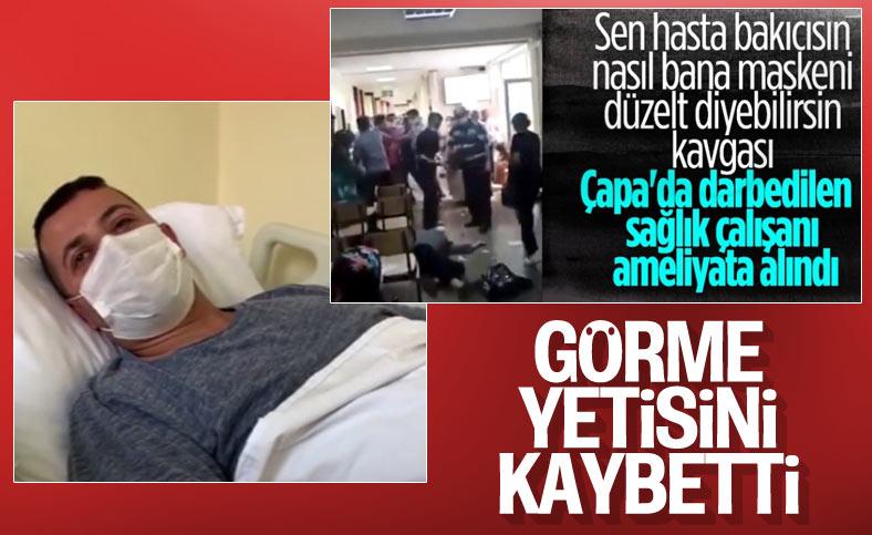 Çapa'da saldırıya uğrayan sağlık çalışanı: Şu an gözüm görmüyor