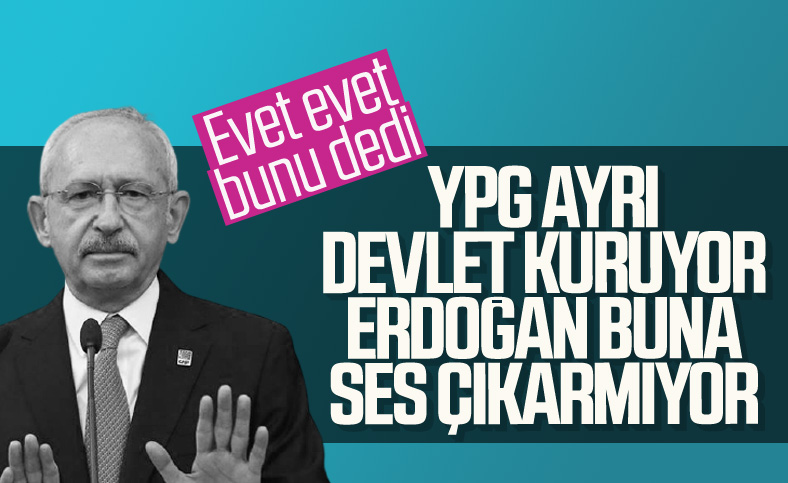 Kemal Kılıçdaroğlu'ndan Cumhurbaşkanı Erdoğan'a YPG eleştirisi