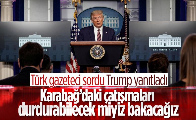 Trump'tan Karabağ açıklaması: Çatışmaları durdurmaya çalışacağız